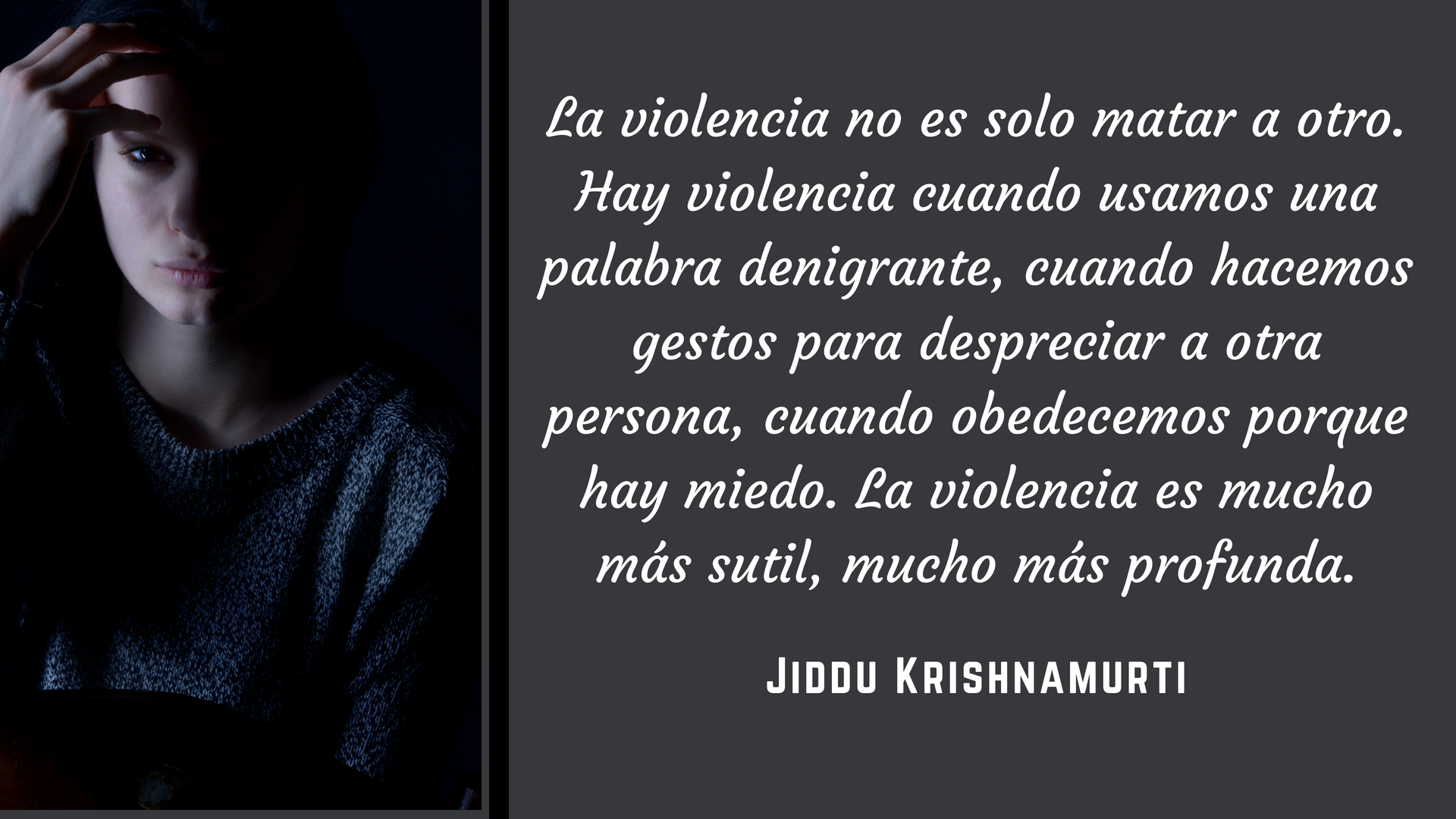 La violencia no es solo matar a otro. Hay violencia cuando usamos una palabra denigrante, cuando hacemos gestos para despreciar a otra persona, cuando obedecemos porque hay miedo. La vio
