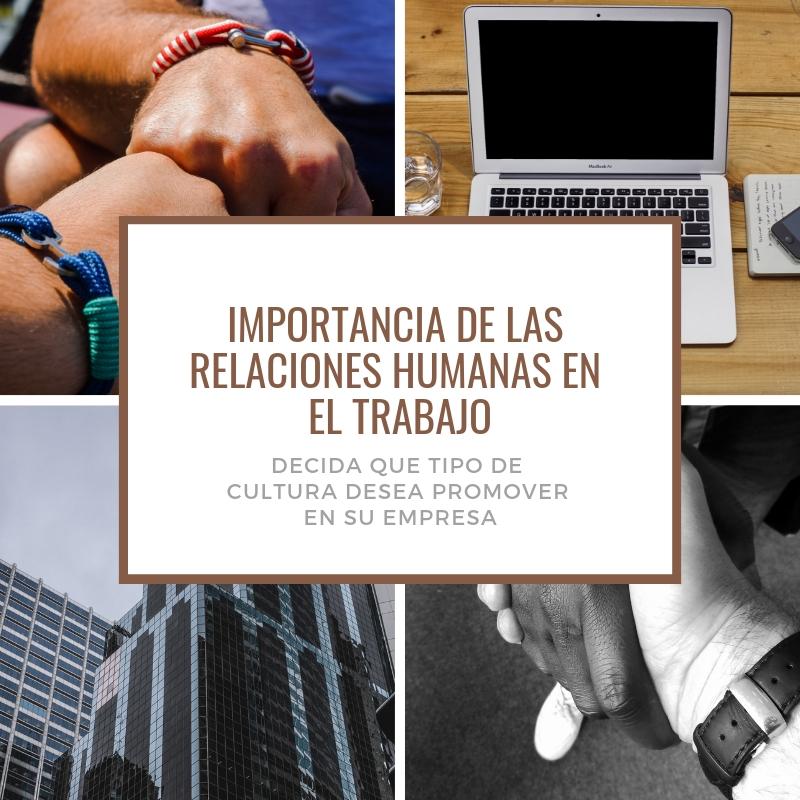 importancia de las relaciones humanas en el trabajo
